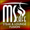 MS Cafe Steak Lounge